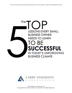 The Top 5 Things Every Small Business Owner Should Know to Be Successful